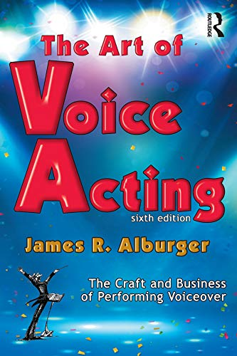 The Art of Voice Acting: The Craft and Business of Performing for Voiceover (English Edition)