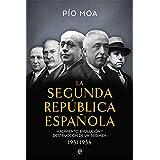 La Segunda República Española: Nacimiento, evolución y destrucción de un régimen 1931-1936 (Historia del siglo XX)