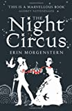 The Night Circus (Vintage Magic): Written by Erin Morgenstern, 2011 Edition, Publisher: Harvill Secker [Hardcover]