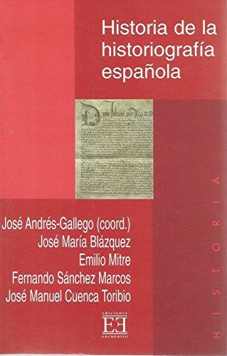 Historia de la historiografía española (Ensayo) por Emilio Mitre Fernández