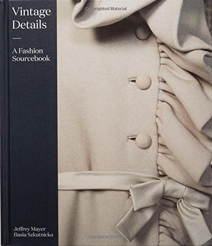Vintage Details: A Fashion Sourcebook by Jeffrey Mayer (2016-04-08)