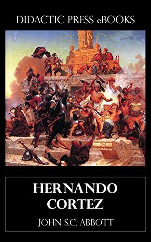 Hernando Cortez (with Illustrations) (English Edition)