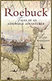 Roebuck: Tales of an admirable adventurer (English Edition)