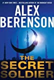 The Secret Soldier (A John Wells Novel) by Alex Berenson (2011-02-08)