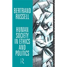 Human Society in Ethics and Politics (English Edition)