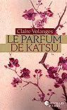 Le parfum de Katsu par Volanges