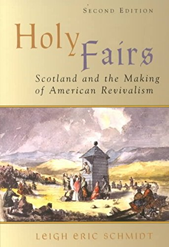 [(Holy Fairs : Scotland and the Making of American Revivalism)] [By (author) Leigh Eric Schmidt] published on (December, 2001)