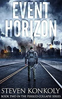 Event Horizon: A Post Apocalyptic/Dystopian EMP Thriller (The Perseid Collapse Series Book 2) (English Edition) par [Konkoly, Steven]