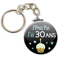 Porte Clés Chaînette 3,8 centimètres j' peux pas j' ai 30 Ans Idée Cadeau Accessoire Humour Homme Femme Anniversaire