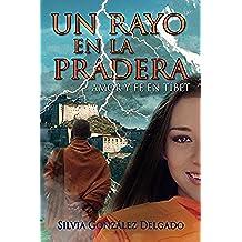 Un Rayo en la Pradera: Amor y fe en Tíbet (Saga: Amores en Guerra nº 1)