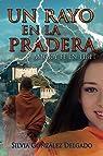 Un Rayo en la Pradera: Amor y fe en Tíbet par Silvia Gonzalez Delgado