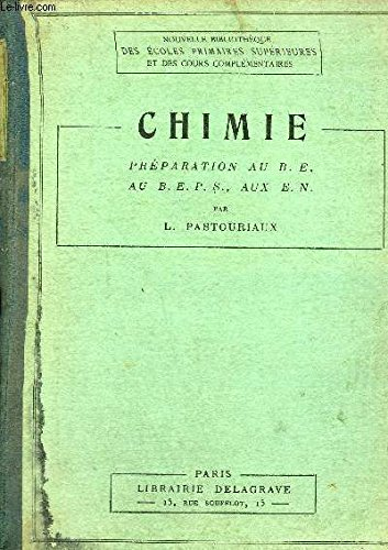 CHIMIE D'APRES LES PROGRAMMES OFFICIELS DU 18 AOUT 1920 - PREPARATION AUX B.E. B.E.P.S. ET AUX E.N.