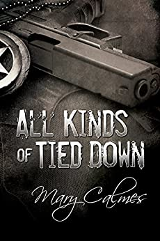 All Kinds of Tied Down (Marshals Book 1) (English Edition) von [Calmes, Mary]