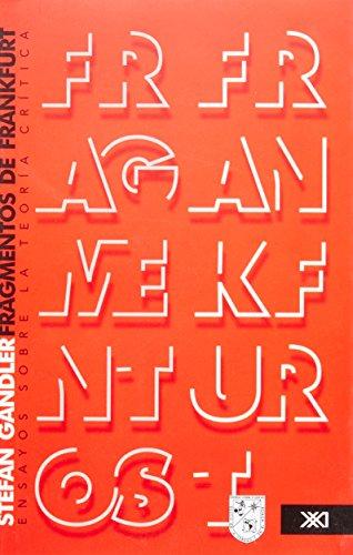 Fragmentos De Frankfurt. Ensayos Sobre La Teoría Crítica