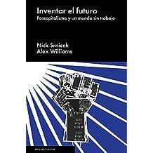 Inventar el Futuro: Postcapitalismo y un Mundo Sin Trabajo