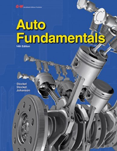 Auto Fundamentals: How and Why of the Design, Construction, and Operation of Automobiles: Applicable to All Makes and Models by Martin W. Stockel (22-May-2014) Hardcover