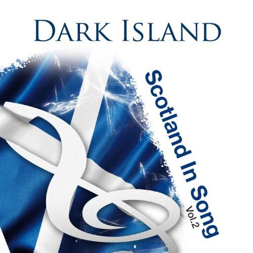 Dark Island: Scotland In Song ...