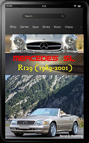 Mercedes-Benz, The SL story, R129 with buyer's guide and VIN, data card explanation: From the 280SL to the SL73 AMG and tuners, updated February 2018 (English Edition)