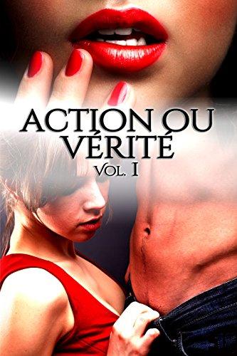 Couverture du livre Action Ou Vérité (Tome 1): (Roman Érotique, Suspense, Interdit, Tabou, Première Fois)