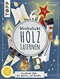 Winterliche Holzlaternen (kreativ.kompakt): Leuchtende Deko für drinnen und draußen. Extra: Ein Bogen Geschenkpapier