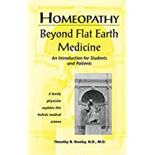 Homeopathy: Beyond Flat Earth Medicine