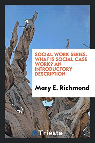 Social Work Series. What Is Social Case Work? An Introductory Description