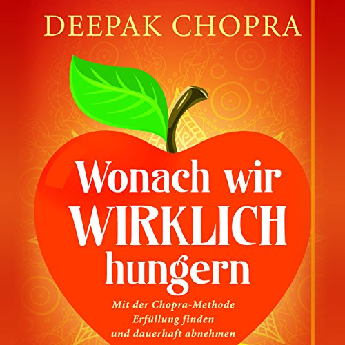 Buchseite und Rezensionen zu 'Wonach wir wirklich hungern' von Deepak Chopra