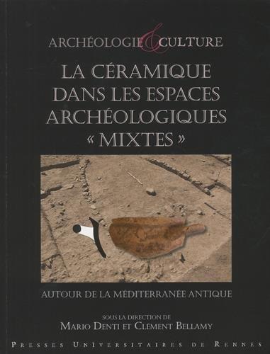 La céramique dans les espaces archéologiques mixtes : Autour de la Méditerranée antique