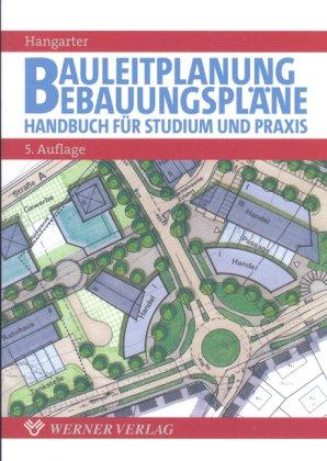 Bauleitplanung - Bebauungspläne: Handbuch für Studium und Praxis