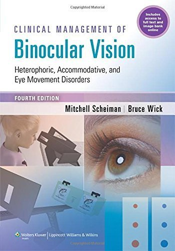 Clinical Management of Binocular Vision: Heterophoric, Accommodative, and Eye Movement Disorders Fourth Edition by Scheiman OD, Mitchell, Wick OD PhD, Bruce (2013) Paperback