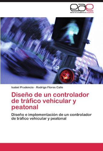 Diseño de un controlador de tráfico vehicular y peatonal