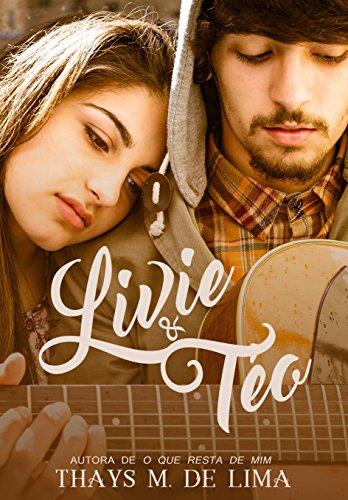 Livie & Téo: Conto (Portuguese Edition) por Thays M de Lima