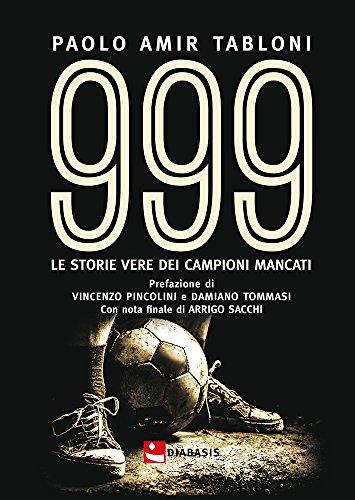 999. le storie vere dei campioni mancati