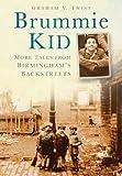 Brummie Kid: More Tales from Birmingham's Backstreets