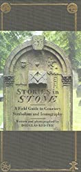 Stories in Stone: A Field Guide to Cemetary Symbolism and Iconography