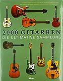 2000 Gitarren: Die ultimative Sammlung