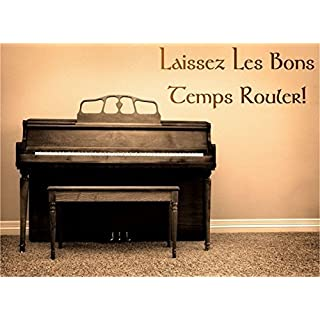 Laissez les bons temps rouler! Let The Good Times Roll French Vinyl Wall Decal by ABAK Trading International LLC