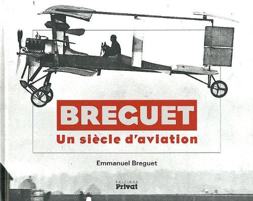 Breguet : Un siècle d'aviation par Emmanuel Breguet