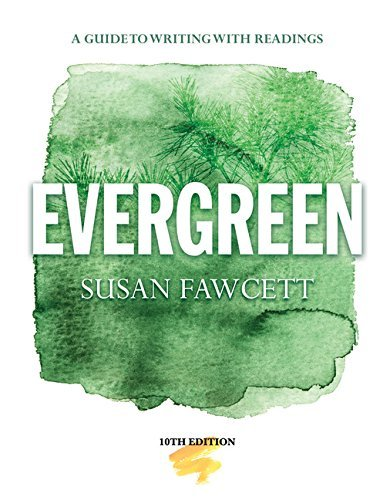 Evergreen: A Guide to Writing with Readings (High School Edition) by Susan Fawcett (2013-01-08)