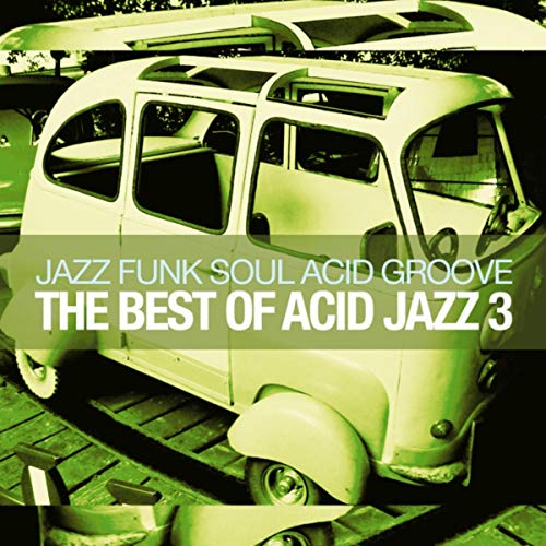 The Best of Acid Jazz, Vol. 3 (Jazz Funk Soul Acid Groove)