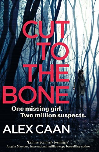 Cut to the Bone: A Dark and Gripping Thriller by [Caan, Nadeem]