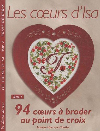 Les coeurs d'Isa : Tome 2, 94 coeurs à broder au point de croix