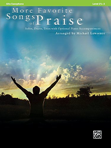 More Favorite Songs of Praise (Solo-Duet-Trio with Optional Piano): Alto Sax (Favorite Songs of Praise: Level 2 1/2-3)