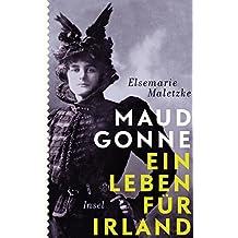 Maud Gonne: Ein Leben für Irland