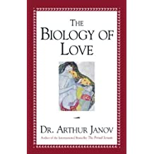 The Biology of Love by Arthur Janov (2000-03-24)