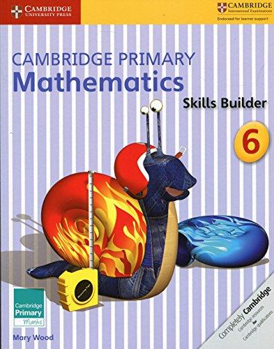 Cambridge Primary Mathematics. Skills Builders 6 (Cambridge Primary Maths)