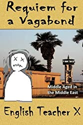 Requiem for a Vagabond: Middle Aged in the Middle East