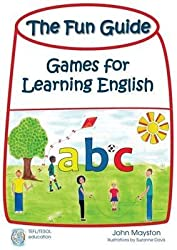 [(The Fun Guide : Games for Learning English)] [By (author) John Mayston ] published on (July, 2009)