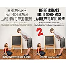 The Big Mistakes That Teachers Make and How to Avoid Them! (2 Book Series)