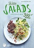 Skinny Salads: Leichte Salate unter 300 Kalorien (German Edition)